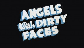 Angels with Dirty 4
